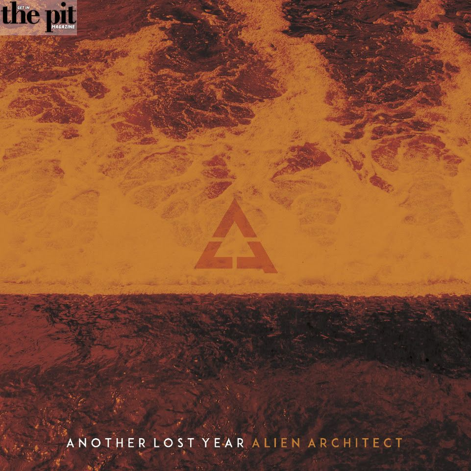 Alien Architect - Another Lost Year - The Pit Magazine Review